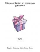 Juny - Mi presentacion en preguntas ganadora