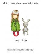 Juny o June - Mi libro para el concuro de Lobacia