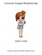 June o Juny - Concurso Susgan #mipersonaje