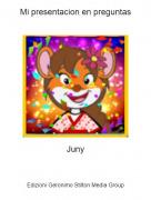 Juny - Mi presentacion en preguntas