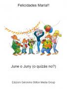 June o Juny (o quizás no?) - Felicidades María!!