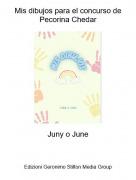 Juny o June - Mis dibujos para el concurso de Pecorina Chedar