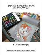 Bichitasanroque - EFECTOS ESPECIALES PARA MIS RATOAMIGOS