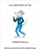 TOÑIRATONCILLA - LAS AVENTURAS DE TEA
