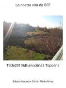 Tilde2010&Biancolina3 Topolina - La nostra vita da BFF