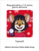 Topina25 - Blog-giornalino n.1:il primo giorno dell'anno
