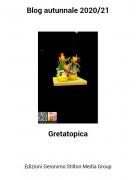 Gretatopica - Blog autunnale 2020/21