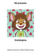 Gretatopica - Mi presento