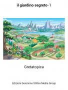 Gretatopica - il giardino segreto-1