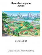 Gretatopica - Il giardino segretoAvviso