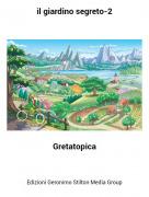 Gretatopica - il giardino segreto-2
