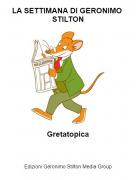 Gretatopica - LA SETTIMANA DI GERONIMO STILTON