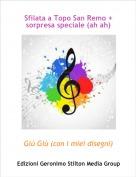 Giù Giù (con i miei disegni) - Sfilata a Topo San Remo + sorpresa speciale (ah ah)