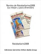 Ratobailarin2008 - Revista de Ratobailarina2008(Lo mejor y pura diversión)