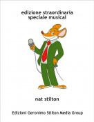 nat stilton - edizione straordinaria speciale musical