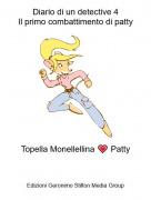 Topella Monellellina 💗 Patty - Diario di un detective 4Il primo combattimento di patty