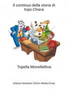 Topella Monellellina - Il continuo della storia di topo.Chiara
