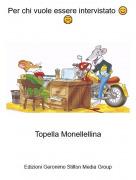 Topella Monellellina - Per chi vuole essere intervistato 😊🤗