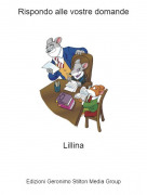 Lillina - Rispondo alle vostre domande