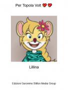 Lillina - Per Topola Volt 💖💖