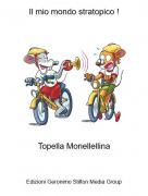 Topella Monellellina - Il mio mondo stratopico !