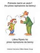 Lillina Ripeto hopreso ispirazione da benny - Potreste darmi un aiuto?(ho preso ispirazione da benny)