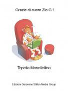 Topella Monellellina - Grazie di cuore Zio G !