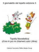Topella Monellellina(d'ora in poi mi chiamerò solo Lillina) - Il giornaletto del topetto edizione 3