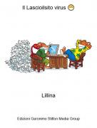 Lillina - Il Lascioilsito virus 😷