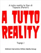 Topigi.! - A tutto reality le Star di Topazia (Parte1)