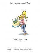 Topo topo lisa - Il compleanno di Tea
