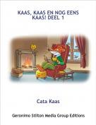 Cata Kaas - KAAS, KAAS EN NOG EENS KAAS! DEEL 1