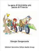Giorgio Gorgonzola - La gara di biciclette più pazza di Francia