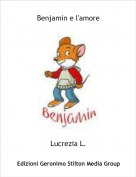 Lucrezia L. - Benjamin e l'amore