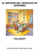 YULLMADY - EL MISTERIO DEL DESPACHO DE GERONIMO