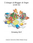 Dreamy Girl - I disegni di Blogger di Sogni(cioè io)
