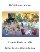 Creato e ideato da Hello - Un 2013 ormai anziano