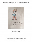 franraton - geronimo ase un amigo humano