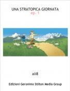 ali8 - UNA STRATOPICA GIORNATA ep. 1