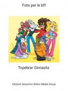 Topebrar Ginnasta - Foto per le bff