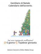 (mi sono impegnata moltissimo)👉🏻5 giorno👈🏻 Topebrar ginnasta - Gentilario di Natale Calendario dell'avvento.
