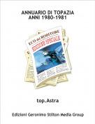 top.Astra - ANNUARIO DI TOPAZIAANNI 1980-1981