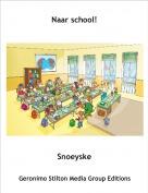 Snoeyske - Naar school!