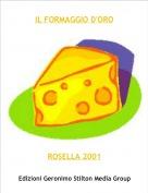 ROSELLA 2001 - IL FORMAGGIO D'ORO