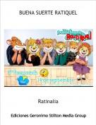 Ratinalia - BUENA SUERTE RATIQUEL