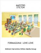 FORMAGGINAI  LOVE LOVE - MAESTRO STILTON
