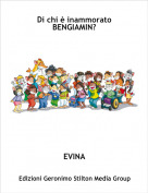 EVINA - Di chi è inammorato BENGIAMIN?