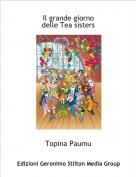 Topina Paumu - Il grande giornodelle Tea sisters