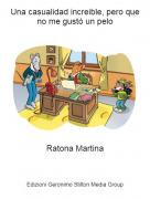 Ratona Martina - Una casualidad increible, pero que no me gustó un pelo
