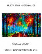 ANGELES STILTON - NUEVA SAGA + PERSONAJES